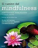 El camino del mindfulness: Un plan de 8 semanas para liberarse de la depresión y el estrés emocional (Divulgación-Autoayuda)