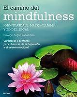 El camino del mindfulness : un plan de 8 semanas para liberarse de la depresión y el estrés emocional
