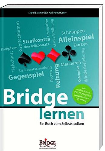 Bridge lernen: Ein Buch zum Selbststudium (Schriftenreihe des Deutschen Bridge-Verbandes)