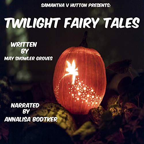 Twilight Fairy Tales: Stories for Children                   By:                                                                                                                                 May Showler Groves                               Narrated by:                                                                                                                                 AnnaLisa Bodtker                      Length: 1 hr and 42 mins     Not rated yet     Overall 0.0