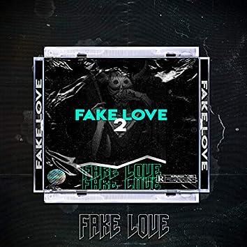 Fake Love 2