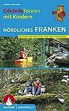 Erlebnistouren mit Kindern Nördliches Franken: 40 Touren mit GPS-Tracks und vielen Freizeittipps (Rother Wanderbuch)