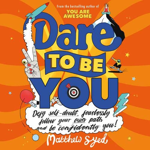 Dare to Be You Audiobook By Matthew Syed,                                                                                        Toby Triumph cover art