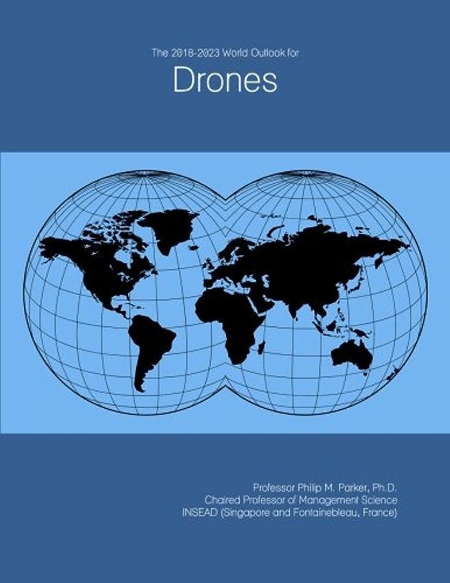 食欲接地開発The 2018-2023 World Outlook for Drones