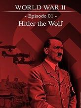 World War II - Episode 01 - Hitler the wolf