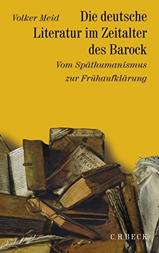 Geschichte der deutschen Literatur von den Anfängen bis zur Gegenwart: Geschichte der deutschen Literatur Bd. 5: Die deutsche Literatur im Zeitalter ... Späthumanismus zur Frühaufklärung 1570-1740