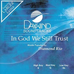 In God We Still Trust [Accompaniment/Performance Track] by Made Popular By: Diamond Rio