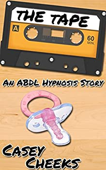 The Tape  An ABDL Hypnosis Story  Tricked into Diapers Book 6