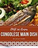 OMG! 365 Congolese Main Dish Recipes: Cook it Yourself with Congolese Main Dish Cookbook!