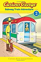Curious George Subway Train Adventure (CGTV Reader)
