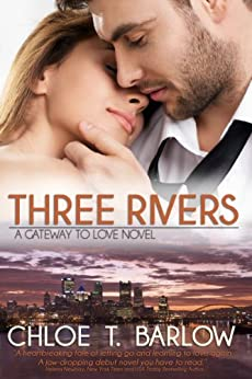 [Chloe T. Barlow]のThree Rivers (A Gateway to Love Novel Book 1) (English Edition)