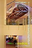 Pinturas. Tecnologías de terminación húmedas (Cátedras Arquitectura y Construcción online. Series Construcciones e Interiorismo nº 13)