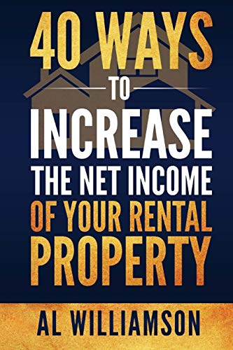 Real Estate Investing Books! - 40 Ways to Increase the Net Income of your Rental Property