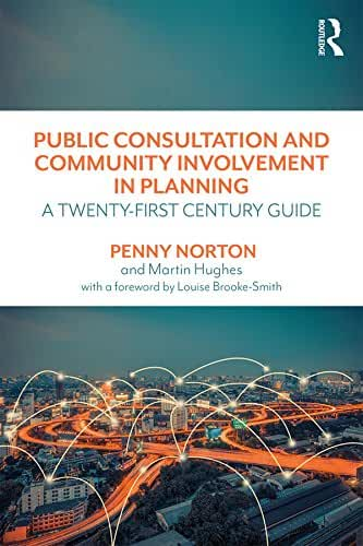 Public Consultation and Community Involvement in Planning: A twenty-first century guide (English Edition)