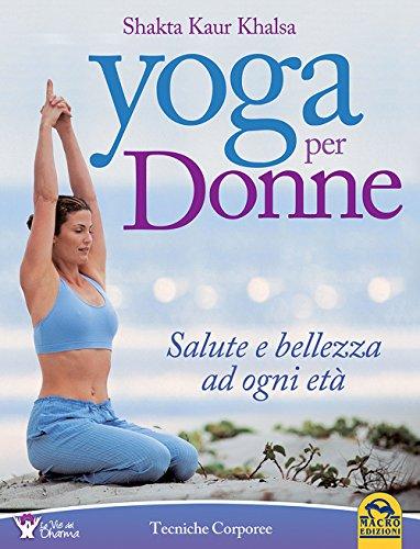 Yoga per donne. Salute e bellezza ad ogni età