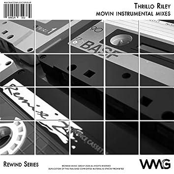 Rewind Series: Thrillo Riley - Movin Instrumental Mixes
