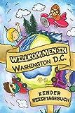 Willkommen in Washington D.C. Kinder Reisetagebuch: 6x9 Kinder Reise Journal I Notizbuch zum Ausfüll...