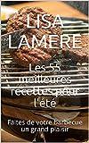 Les 55 meilleures recettes pour l'été: Faites de votre barbecue un grand plaisir (French Edition)