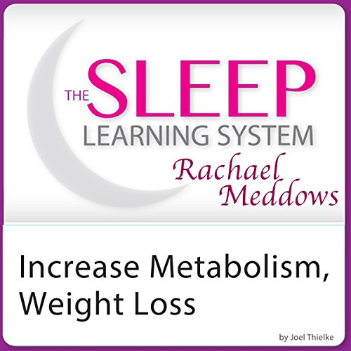 Increase Metabolism Now, Ultimate Weight Loss: Hypnosis and Meditation audiobook cover art