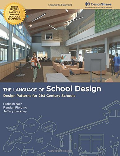 Price comparison product image The Language of School Design: Design Patterns for 21st Century Schools. Revised 3rd Edition - Dec. 2013