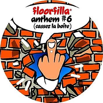 Anthem #6 (Cassez la boite)