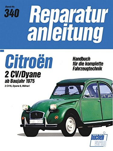 Reparaturanleitung Citroen 2 CV / Dyane ab Herbst 1975. 2 CV/6, Dyane 6, Mehari