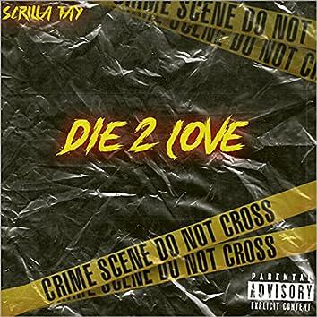 Die 2 Love