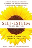 Self-Esteem (A Proven Program of Cognitive Techniques for Assessing, Improving, and Maintaining Your Self-Esteem)