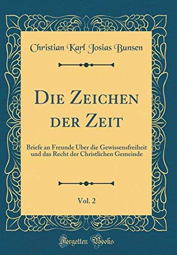 Die Zeichen der Zeit, Vol. 2: Briefe an Freunde Über die Gewissensfreiheit und das Recht der Christlichen Gemeinde (Classic Reprint)