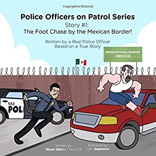 Police Officers on Patrol Series (The Foot Chase by the Mexican Border!)