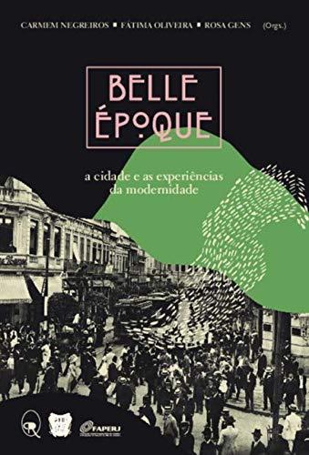 Belle Époque: a cidade e as experiências da modernidade