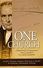 One Church: A Bicentennial Celebration of Thomas Campbell's Declaration and Address