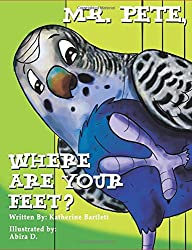 Book Cover for Mr. Pete, Where Are Your Feet by Katherine Bartlett Book Review @ATIPicalDay #books #childrenspicturebooks #bookreview #children'sliterature