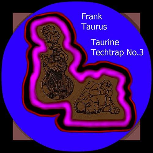 Taurine Techtrap No. 3