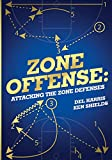 Zone Offense: Attacking the Zone Defenses
