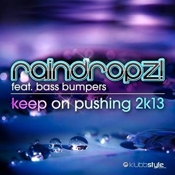 Keep On Pushing 2K13