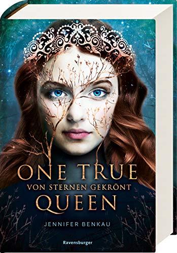 One True Queen, Band 1: Von Sternen gekrönt (One True Queen, 1)
