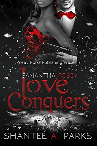 Book: Samantha Posey Love Conquers (Samantha Posey Love Series Book 3) by Shantee A. Parks