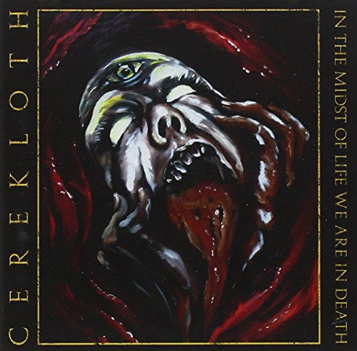 Cerekloth: In the Midst of Life We Are in Death (Audio CD)