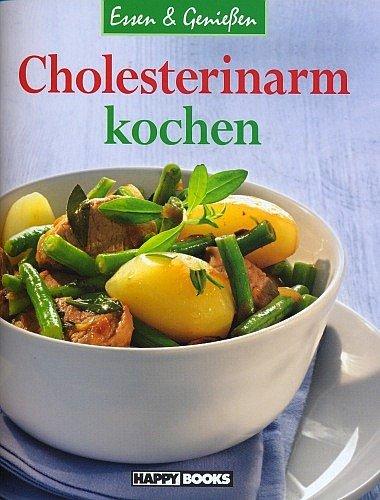 Cholesterinarm kochen (Illustrierte Ausgabe 2011) [Broschiert] (Essen & Genießen)