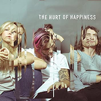 The Hurt of Happiness