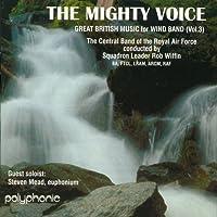 マイティー・ヴォイスイギリス吹奏楽作品集 第3集 MIGHTY VOICE: Great British Music for Wind Band Vol. 3