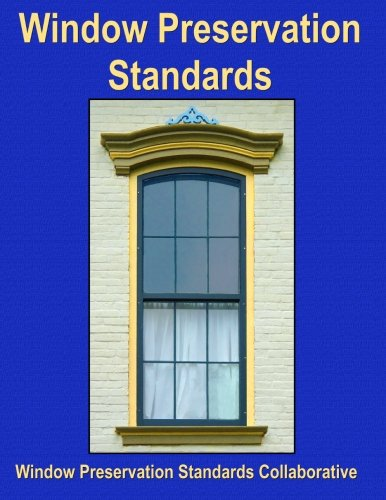 Compare Textbook Prices for Window Preservation Standards Edition 1, Version 1.5 Edition ISBN 9781491015407 by Collaborative, Window Preservation Standards,Yapp, Robert,Hoffman, Duffy,Gibney, David,Leeke, John C.