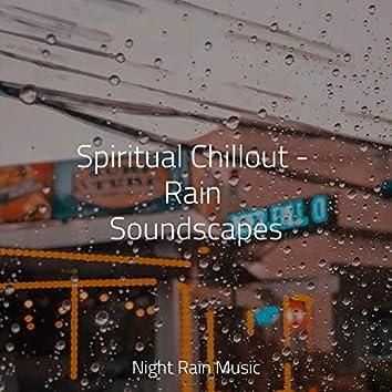 Spiritual Chillout - Rain Soundscapes