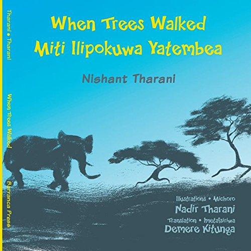 Compare Textbook Prices for When Trees Walked Miti Ilipokuwa Yatembea: bilingual English and Swahili  ISBN 9781939604132 by Tharani, Nishant,Tharani, Nadir,Kitunga, Demere