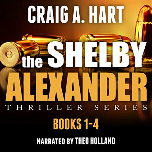 Shelby Alexander Thriller Series: Books 1-4  By  cover art