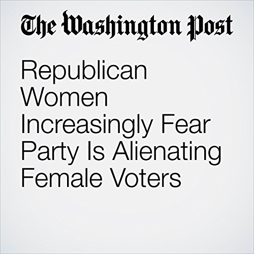 Republican Women Increasingly Fear Party Is Alienating Female Voters cover art