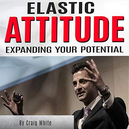 Elastic Attitude: Expanding Your Potential audiobook cover art