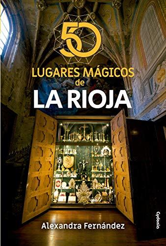 50 lugares mágicos de La Rioja: 24 (Viajar)