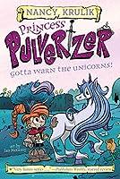 Gotta Warn the Unicorns! #7 (Princess Pulverizer)